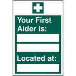 200 x 300mm Rigid PVC Your First Aider Is Located At Sign (Pack of 5)
