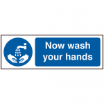 Now Wash Your Hands 300 x 100mm Self Adhesive Safety Sign (Pack of 5)